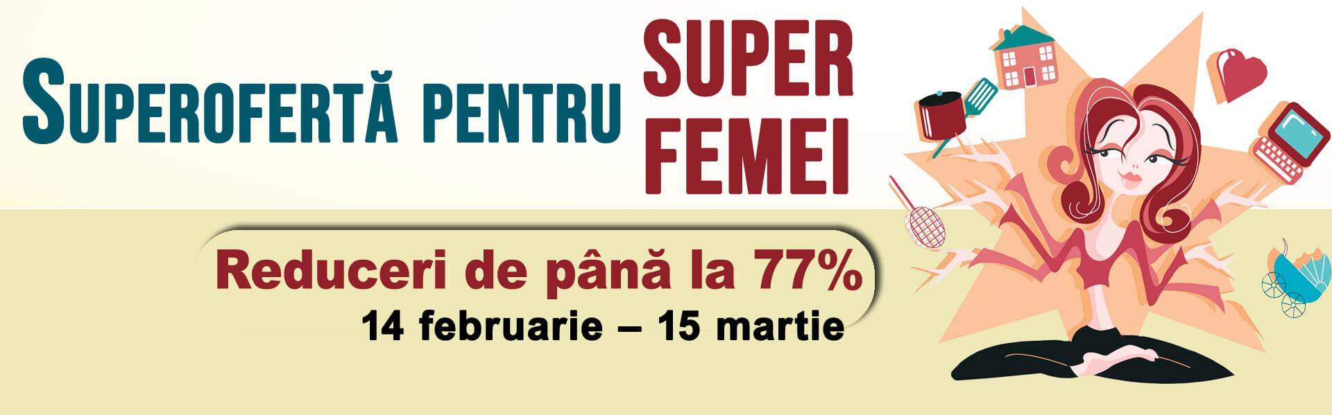 SuperOferta pentru SuperFemei