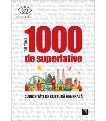 1000 de superlative și curiozități de cultură generală