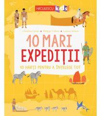 10 mari expediții. 10 hărți pentru a înțelege tot.