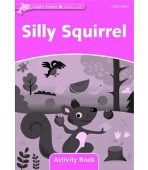 Dolphin Readers Starter Level Silly Squirrel Activity Book