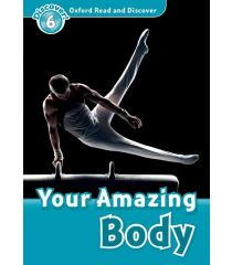 ORD 6: Your Amazing Body
