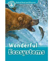 ORD 6: Wonderful Ecosystems
