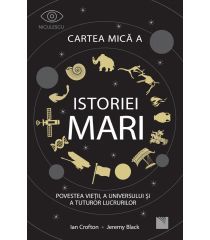 Cartea mică a istoriei mari: Povestea vieții, a Universului și a tuturor lucrurilor.