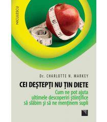 Cei deştepţi nu ţin diete. Cum ne pot ajuta ultimele descoperiri ştiinţifice să slăbim şi să ne menţinem supli