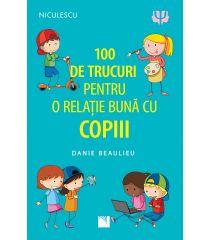 100 de trucuri pentru o relație mai bună cu copiii