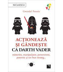 Acționează și gândește ca Darth Vader. Misterios, manipulator, perseverent, puternic și un bun strateg...