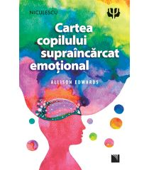 Cartea copilului supraîncărcat emoțional