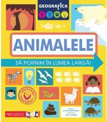 GEOGRAFICA: ANIMALELE. Să pornim în lumea largă.