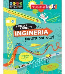 Primele proiecte: Ingineria pentru cei mici