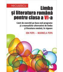 Limba și literatura română pentru clasa a VI-a.  Caiet de exerciții pe baza noii programe  și a manualelor alternative  de limba și literatura română, in vigoare