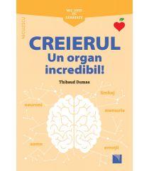 Mic ghid de sănătate: Creierul. Un organ incredibil!