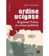 Ordine ucigașe. Regimul Putin și crima politică