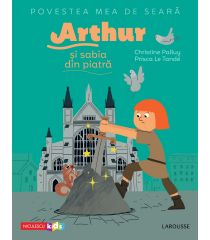 Povestea mea de seară: Arthur și sabia din piatră
