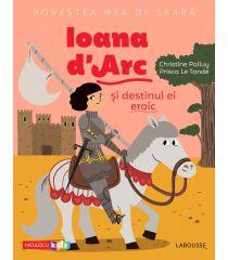 Povestea mea de seară: Ioana d'Arc și destinul ei eroic