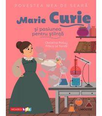 Povestea mea de seară: Marie Curie și pasiunea pentru știință