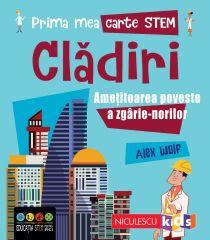 Prima mea carte STEM: CLĂDIRI. Amețitoarea poveste a zgârie-norilor