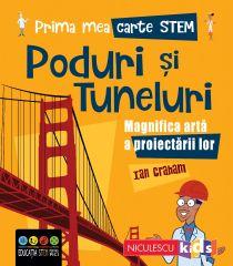 Prima mea carte STEM: PODURI ȘI TUNELURI. Magnifica artă a proiectării