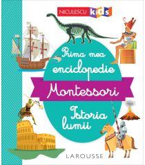 Prima mea enciclopedie Montessori: Istoria lumii