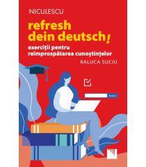 Refresh dein Deutsch! Exerciții pentru reîmprospătarea cunoștințelor.