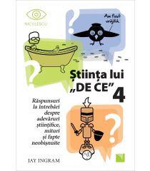 """Știința lui """"DE CE"""" 4"""