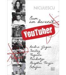 Cum am devenit YouTuber