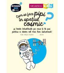 Cum se face pipi în spațiul cosmic?