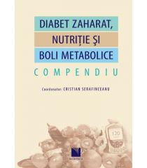 Diabet zaharat, nutriție și boli metabolice. Compendiu