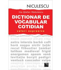 Dicţionar de vocabular cotidian: valori expresive / A Dictionary of Contemporary Romanian Language in Use