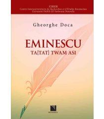 """Eminescu Ta[Tat] twam asi """"Ace(a)sta eşti tu"""" - texte eminesciene"""