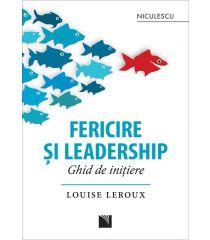 Fericire şi leadership. Ghid de iniţiere