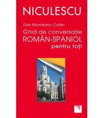 Ghid de conversaţie român-spaniol pentru toţi / A Romanian - Spanish Guide for Day-To-Day Conversation