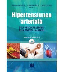 Hipertensiunea arterială. De la practică la teorie, de la pacienți la ghiduri (include CD cu material foto)