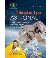 Întreabă-l pe astronaut! O galaxie de răspunsuri uimitoare despre zborul în spaţiu