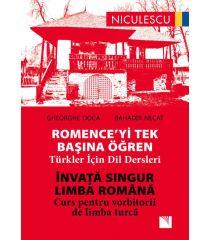 ROMENCE'YI Tek Başına Öğren. Türkler Için Dil Dersleri. Învaţă singur LIMBA ROMÂNĂ. Curs pentru vorbitorii de limbă turcă