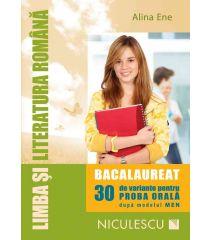 Limba şi literatura română. Bacalaureat. 30 de variante pentru PROBA ORALĂ după modelul MEN