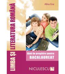 Limba şi literatura română pentru Bacalaureat. Ghid de pregătire (Ene)