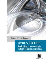 Limite și libertate. Radicalism și reconstrucție în hermeneutica secolului XX