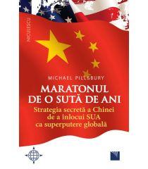 Maratonul de o sută de ani. Strategia secretă a Chinei de a înlocui SUA ca superputere globală.