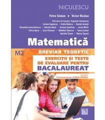 Matematică. Breviar teoretic. Exerciţii şi teste de evaluare pentru bacalaureat (M2). Aprobat de MEN prin ordinul 3022/08.01.2018