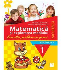 Matematică şi explorarea mediului. Clasa I, semestrul 1. Exerciţii, probleme şi jocuri