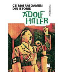 Adolf Hitler (Colecția Cei mai răi oameni din istorie)