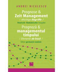 Prognose & Zeit Management. Wichtige Begriffe (Deutsch-Rumanische Ausgabe) / Prognoza & Managementul timpului. Elemente de bază (Ediţie germană-română)