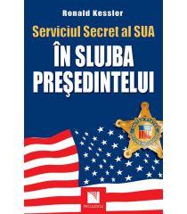 Serviciul Secret al SUA: În slujba preşedintelui