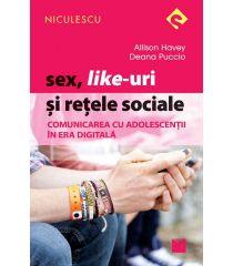 Sex, Like-uri şi reţele sociale. Comunicarea cu adolescenţii în era digitală