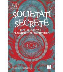 Societăți secrete. Mit, Adevăr, Plăsmuire, Impostură