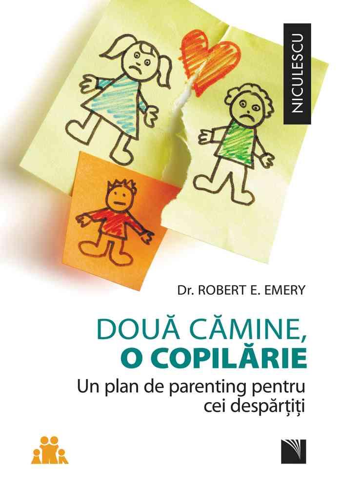 Două cămine, o copilărie. Un plan de parenting pentru cei despărţiţi.