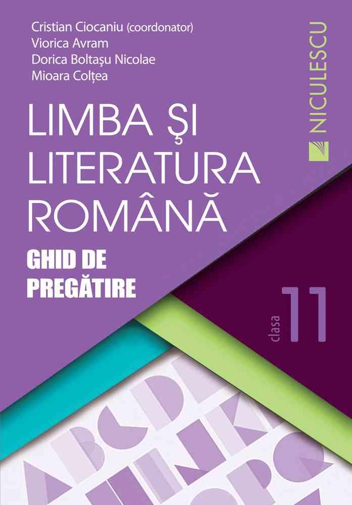 Limba şi literatura română clasa a XI-a. Ghid de pregătire (Ciocaniu)