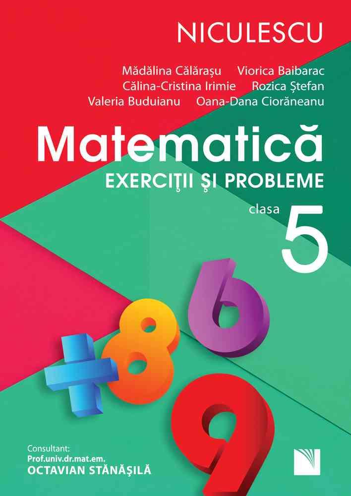 Matematică. Exerciţii şi probleme pentru clasa a V-a (Rozica Ştefan). Aprobat de MEN prin ordinul 3022/08.01.2018