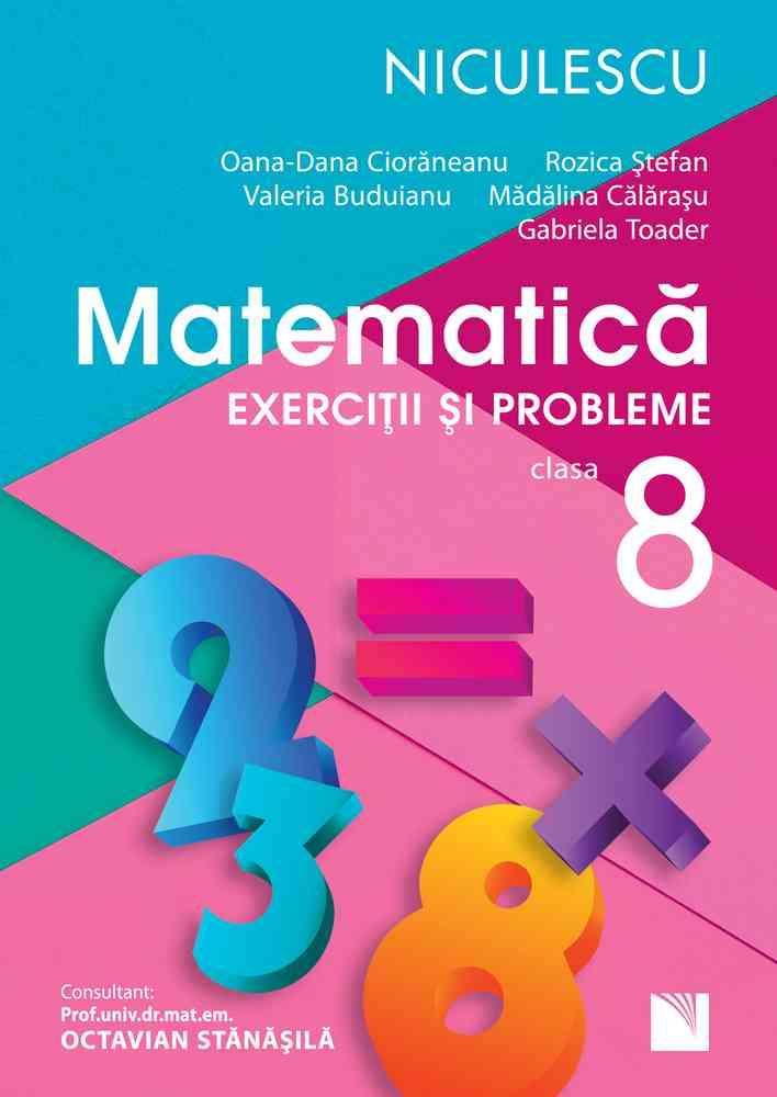 Matematică. Exerciţii şi probleme pentru clasa a VIII-a (Rozica Ştefan). Aprobat de MEN prin ordinul 3022/08.01.2018