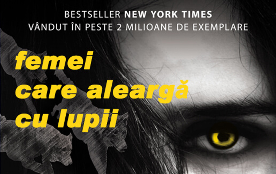 """""""Femei care aleargă cu lupii"""" - cartea pe care o așteptau femeile românce"""